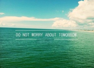 do-not-worry-about-tomorrow